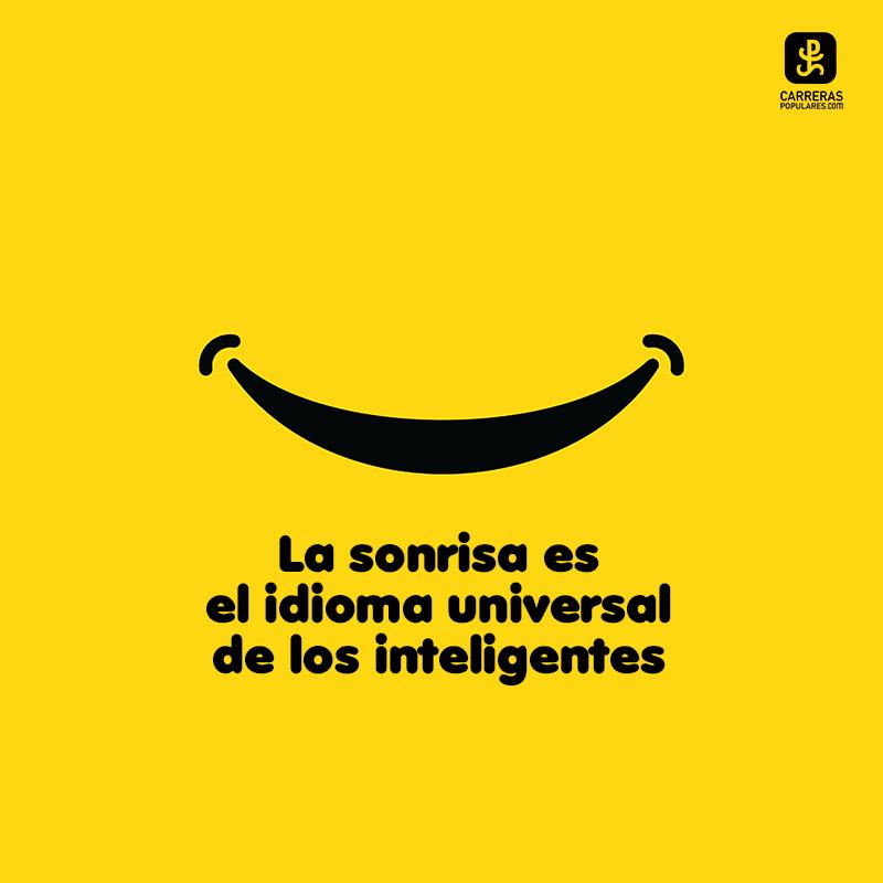 La sonrisa es el idioma universal de los inteligentes