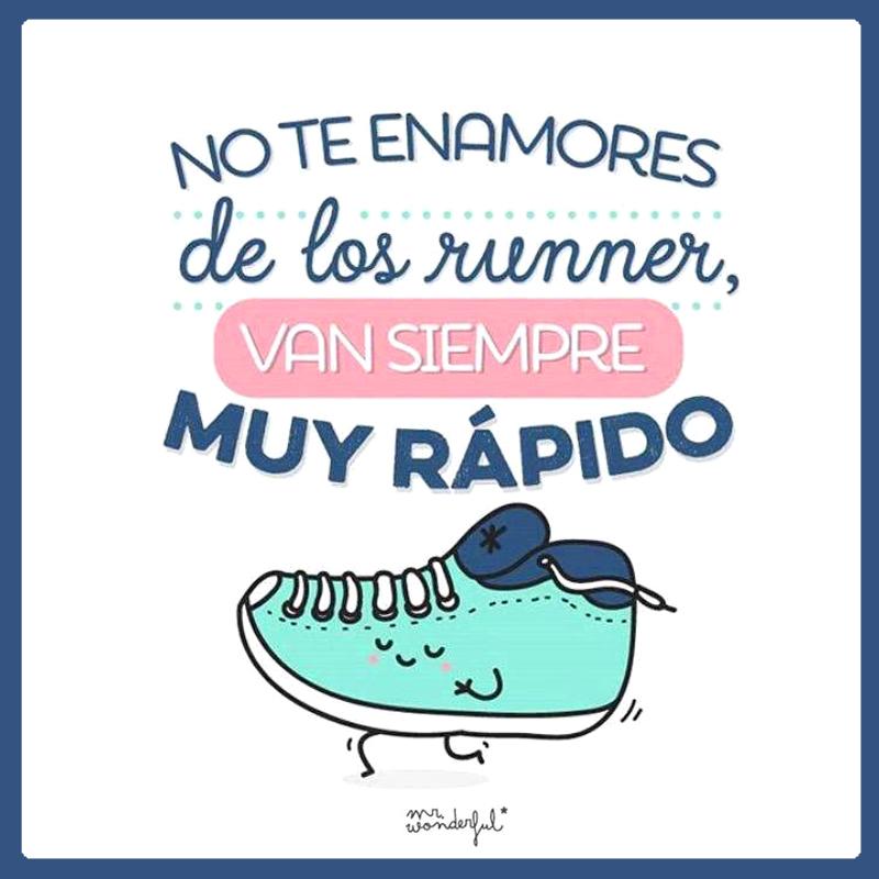 No te enamores de los runner, van siempre muy rápido ;P #FelizSanValentin