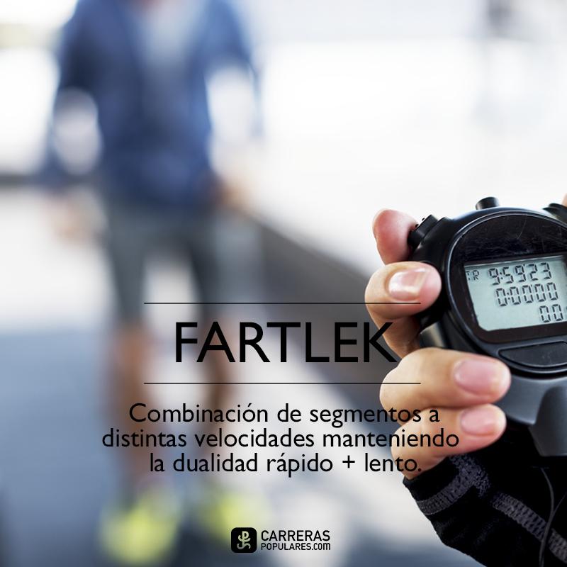 Fartlek = Combinación de velocidades manteniendo la dualidad rápido + lento