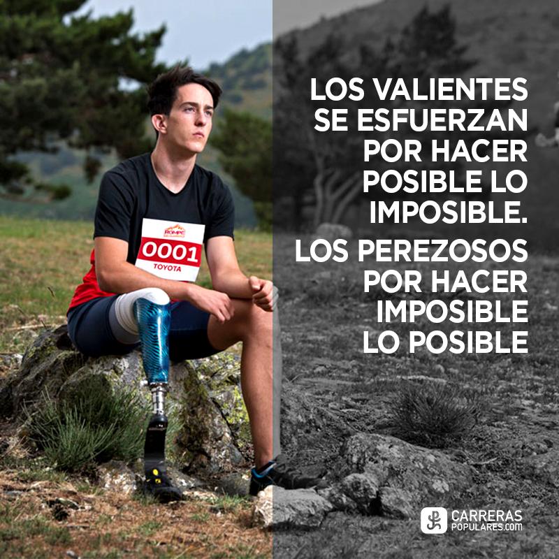 Los valientes se esfuerzan por hacer posible lo imposible. Los perezosos por hacer imposible lo posible.