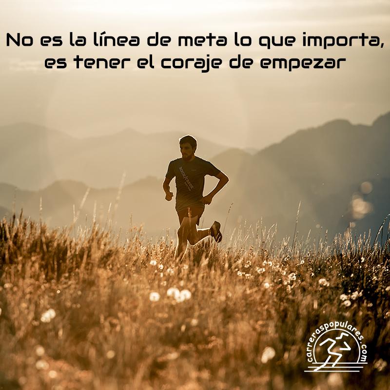 No es la línea de meta lo que importa, es tener el coraje de empezar