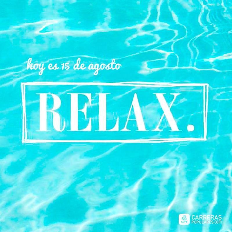 El 15 de agosto toca relax