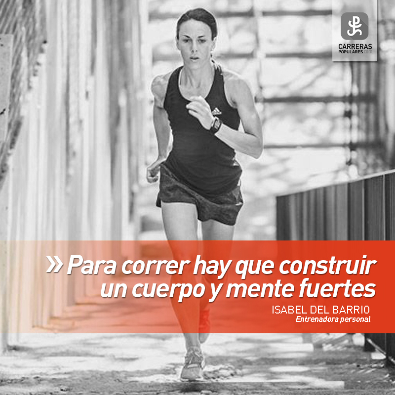 Para correr hay que construir un cuerpo y mente fuertes