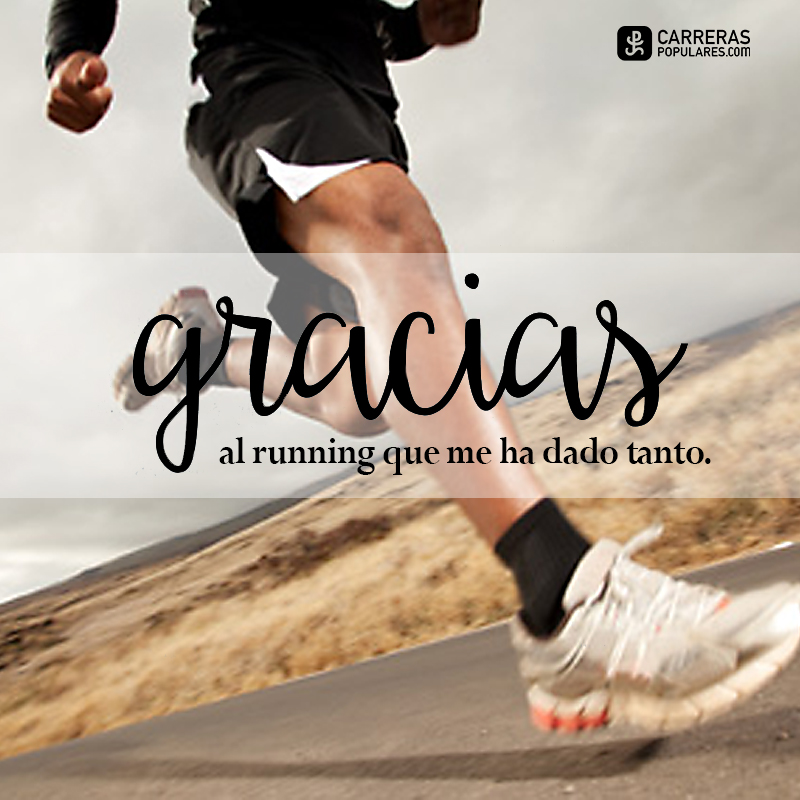 Gracias al running que me ha dado tanto