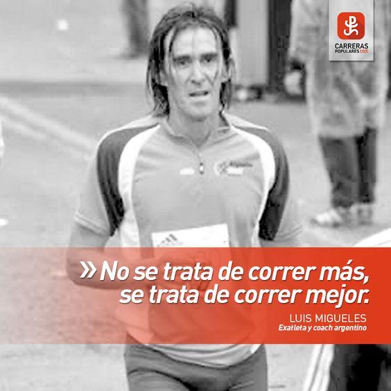 ´No se trata de correr más. Se trata de correr mejor´