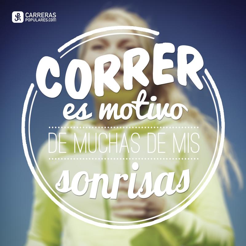 Correr es el motivo de muchas de mis sonrisas