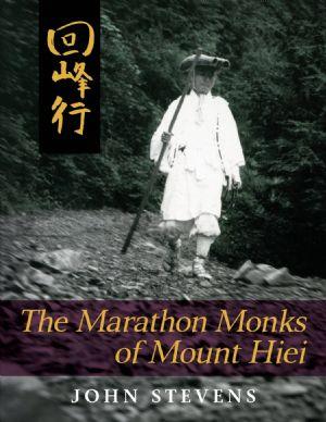 El autor John Stevens escribió un libro sobre los monjes corredores del Monte Hiei