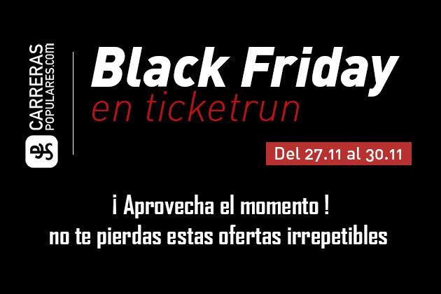 Black Friday en Ticketrun - Carreraspopulares.com